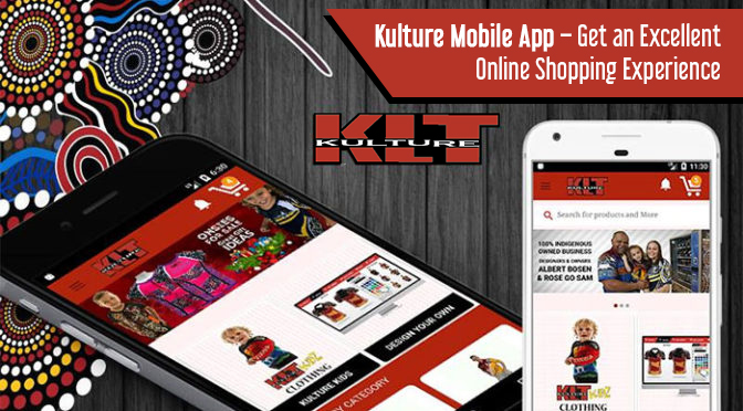 Kulture Mobile App – Get an Excellent Online Shopping Experience